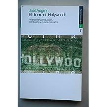 El dinero de Hollywood: Financiación, producción, distribución y nuevos mercados