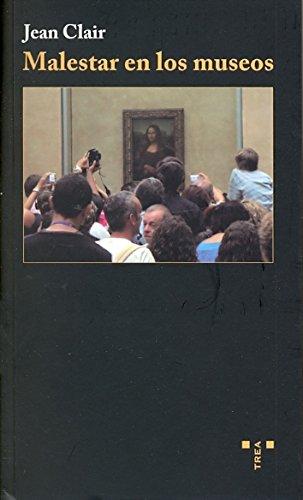 Malestar en los museos (Trea Artes) por Jean Clair
