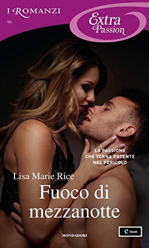 Fuoco di mezzanotte (I Romanzi Extra Passion) (Serie Men of Midnight Vol. 4) (Italian Edition)
