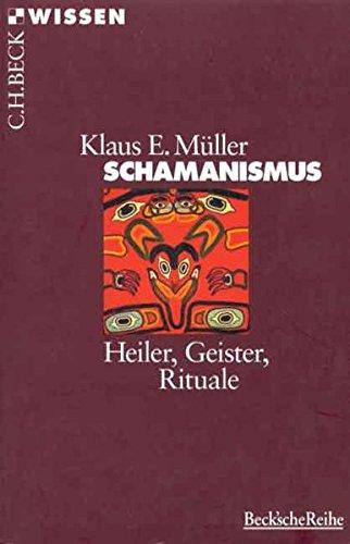 Schamanismus - Heiler-Geister-Rituale