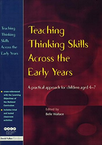 Teaching Thinking Skills Across the Early Years: A Practical Approach for Children Aged 4 - 7 (NACE/Fulton Publication)