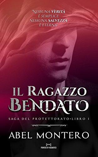Il Ragazzo Bendato (Saga del Protettorato - Tutto il Libro I) di [Montero, Abel]