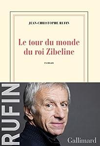 vignette de 'Le tour du monde du roi Zibeline (Jean-Christophe Rufin)'
