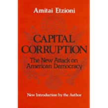 Capital Corruption: The New Attack on American Democracy