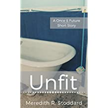 Unfit: A Once & Future Short Story (English Edition)