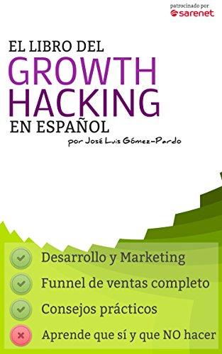 El Libro del Growth Hacking en Español eBook: Gómez-Pardo Gayete ...