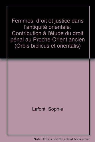 Femmes : droits et justice dans l'antiquité orientale obo par Sophie Lafont