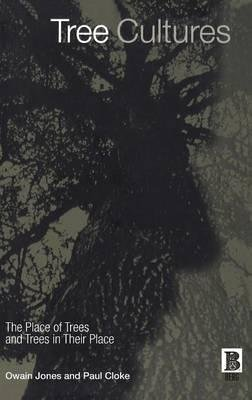[(Tree Cultures : The Place of Trees and Trees in Their Place)] [By (author) Paul Cloke ] published on (May, 2002)