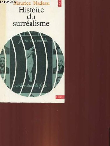 Histoire du surréalisme. suivi de: documents surrealistes por Maurice Nadeau
