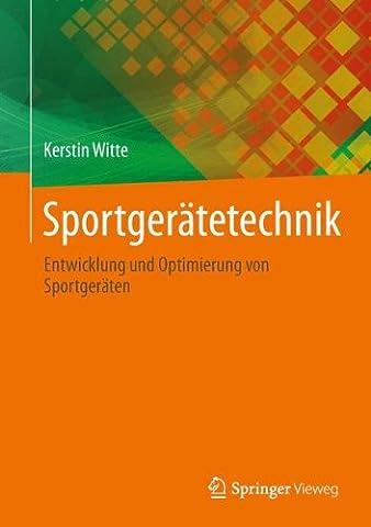 Sportgerätetechnik: Entwicklung und Optimierung von Sportgeräten