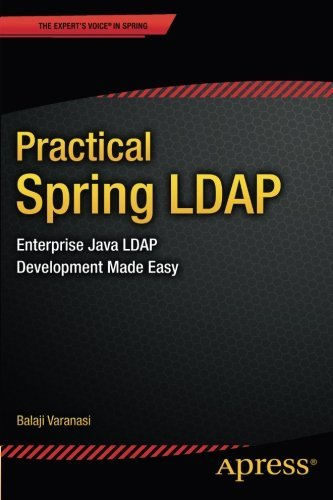 Practical Spring LDAP: Enterprise Java LDAP Development Made Easy (Expert's Voice in Spring) by Balaji Varanasi (2013-10-28)