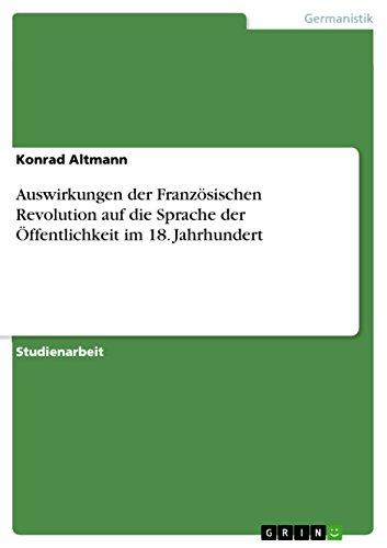 Auswirkungen der Französischen Revolution auf die Sprache der Öffentlichkeit im 18. Jahrhundert (German Edition)