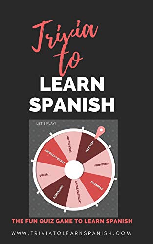 Trivia to Learn Spanish (Juego para aprender español): The Funny Game of questions to Learn Spanish