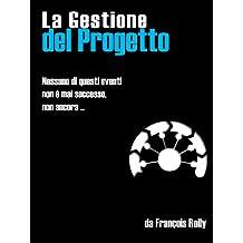 La Gestione de Progetto (Italian Edition)