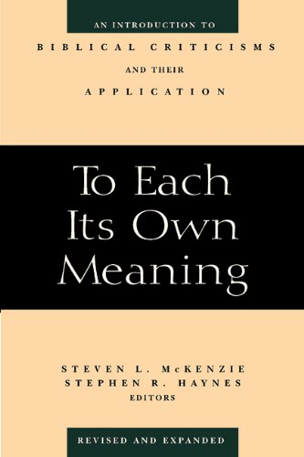To Each Its Own Meaning, Revised and Expanded: Introduction to Biblical Criticisms and Their Application (English Edition)