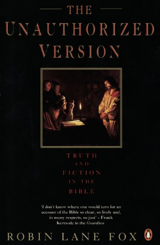 The Unauthorized Version: Truth and Fiction in the Bible (English Edition)
