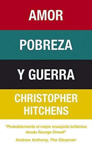 Amor, pobreza y guerra por Christopher Hitchens