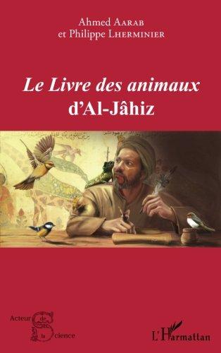 Le<em> Livre des animaux</em> d'Al-Jâhiz par Ahmed Aarab