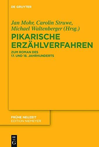 Pikarische Erzählverfahren: Zum Roman des 17. und 18. Jahrhunderts (Frühe Neuzeit 206) (German Edition)