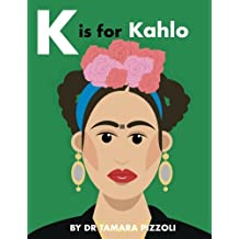 K is for Kahlo: An Alphabet Book of Notable Artists from Around the World
