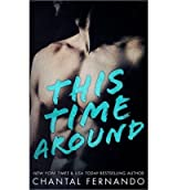 { THIS TIME AROUND } By Fernando, Chantal ( Author ) [ Jan - 2014 ] [ Paperback ]