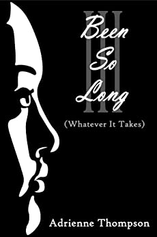 Been So Long III (Whatever It Takes) by [Thompson, Adrienne]