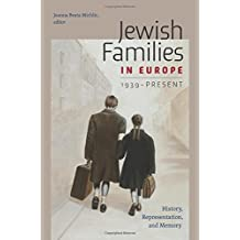 Jewish Families in Europe, 1939-Present: History, Representation, and Memory (HBI Series on Jewish Women)