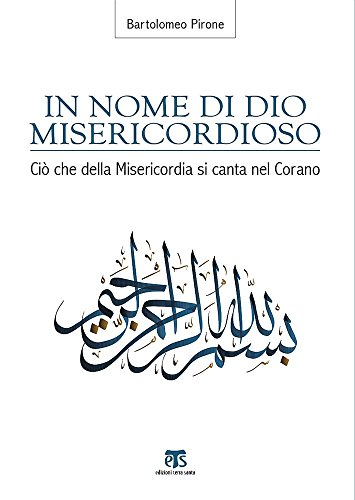 In Nome Di Dio Misericordioso: CIO Che Della Misericordia Si Canta Nel Corano (Finestre Sull Islam, Band 2)
