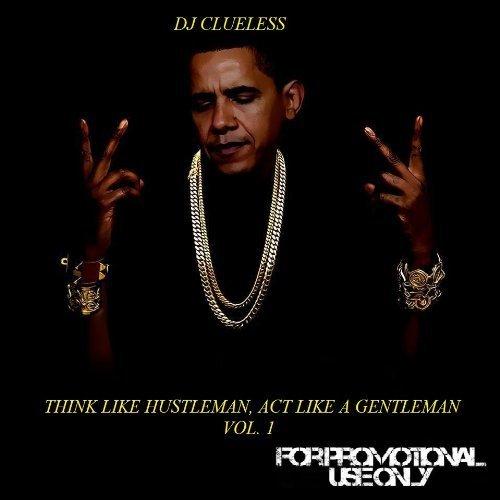 DJ Clueless - Think Like Hustleman, Act Like A Gentlemen Vol. 1 by Rihanna (2012-05-03)