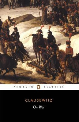 [(On War)] [ By (author) Carl von Clausewitz, Introduction by Anatol Rapoport, Translated by Colonel J. J. Graham ] [November, 1982]