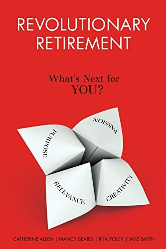 Revolutionary Retirement: What's Next for YOU? by Catherine Allen (2014-10-07)