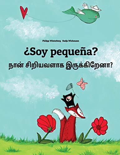 ¿Soy pequeña? Nan rompac cinnavala?: Libro infantil ilustrado español-tamil (Edición bilingüe) - 9781496056689 por Philipp Winterberg