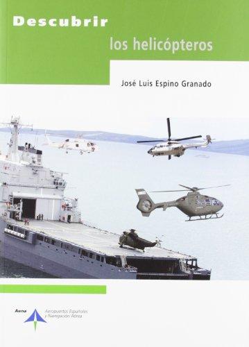 Descubrir los helicópteros por José Luis Espino Granado