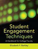 Student Engagement Techniques: A Handbook for College Faculty (Higher and Adult Education Series)