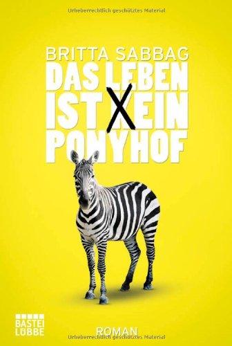 Buchseite und Rezensionen zu 'Das Leben ist (k)ein Ponyhof: Roman' von Britta Sabbag