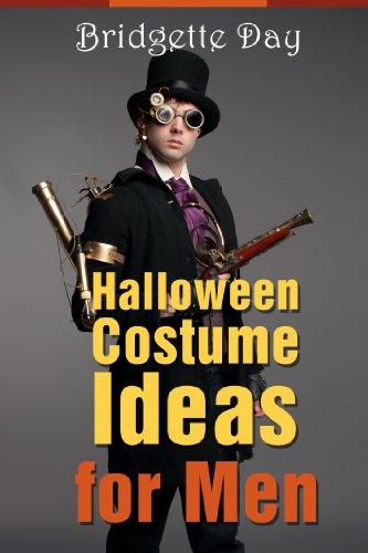 Halloween Costume Ideas for Men - Best Creative Costumes for Men (English Edition) (Adult Halloween Themen)
