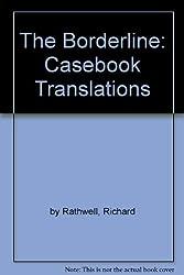 The Borderline: Casebook Translations