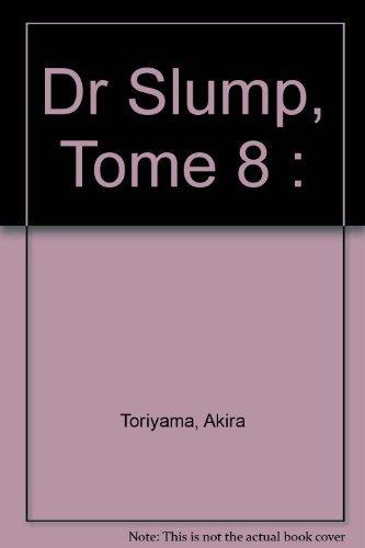 Dr Slump, Tome 8 : par Akira Toriyama