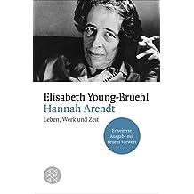 Hannah Arendt: Leben, Werk und Zeit. Erweiterte Ausgabe mit neuem Vorwort