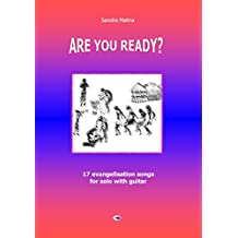 ARE YOU READY?: 17 evangelisation songs (English Edition)