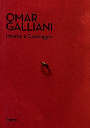 Omar Galliani. Intorno a Caravaggio. Catalogo della mostra (Milano, 20 dicembre 2017-18 marzo 2018) (Cataloghi di mostre) por Raffaella Resch