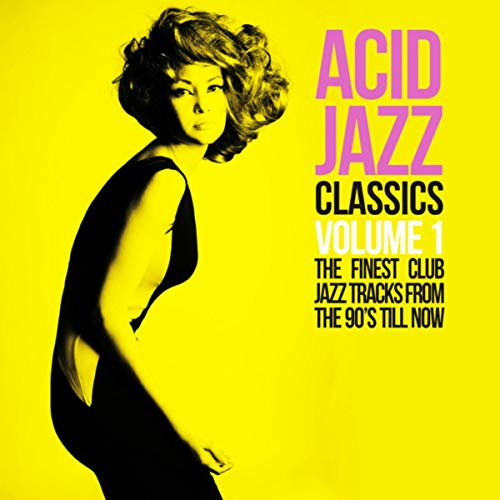 Acid Jazz Classics, Vol. 1 (The Finest Club Jazz Tracks From the 90\'s Till Now)