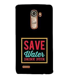 Save Water Drink Beer 3D Hard Polycarbonate Designer Back Case Cover for LG G4 Mini :: LG G4C
