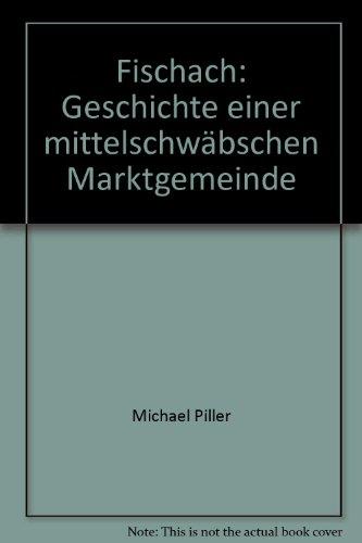 Fischach: Geschichte einer mittelschwäbschen Marktgemeinde