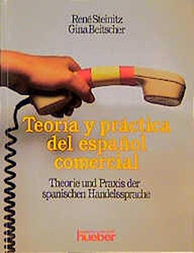 Theorie und Praxis der spanischen Handelssprache: Teoria y practica del espanol comercial