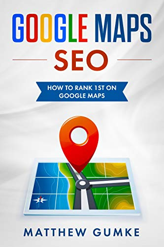 Google Maps SEO: How To Rank 1st On Google Maps (English Edition ...