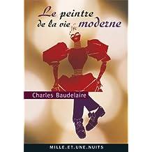 Le Peintre de la Vie moderne by Charles Baudelaire (2010-05-19)
