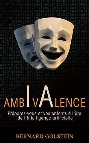 Couverture du livre AMBIVALENCE: Préparez-vous et vos enfants à l'ère de l'intelligence artificielle