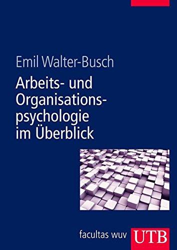 Arbeits- und Organisationspsychologie im Überblick