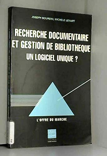Recherche documentaire et gestion de bibliothèque, un logiciel unique ? : L'offre du marché par Joseph Bourdin